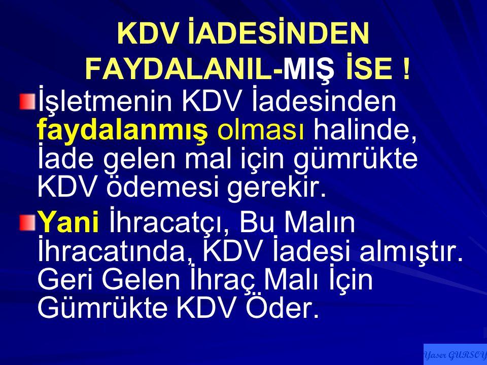 KDV İADESİNDEN FAYDALANIL-MIŞ İSE !