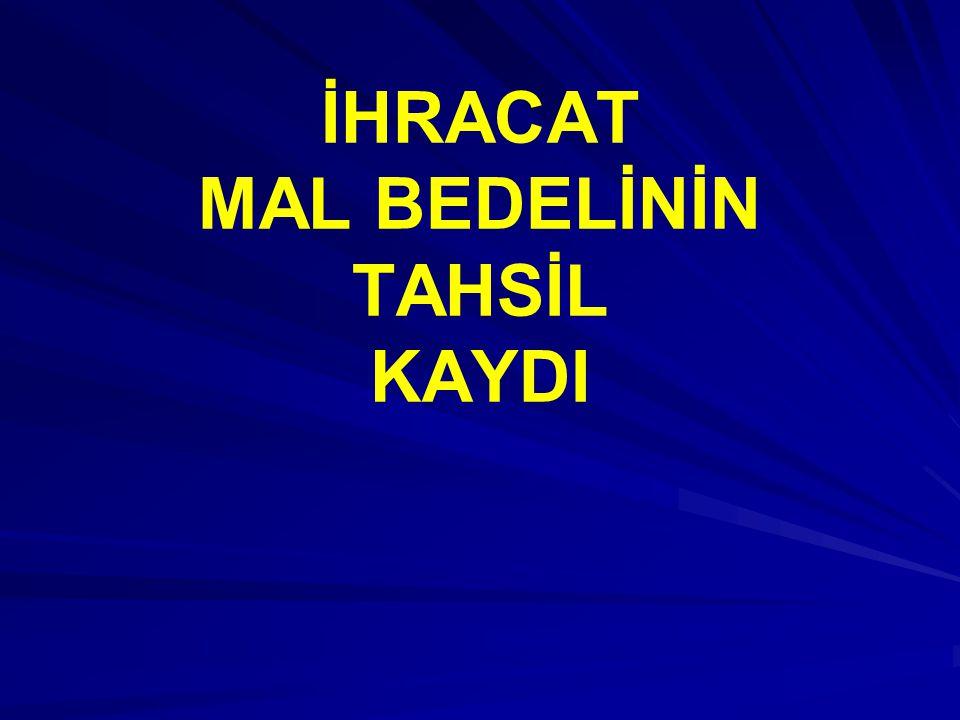 İHRACAT MAL BEDELİNİN TAHSİL KAYDI