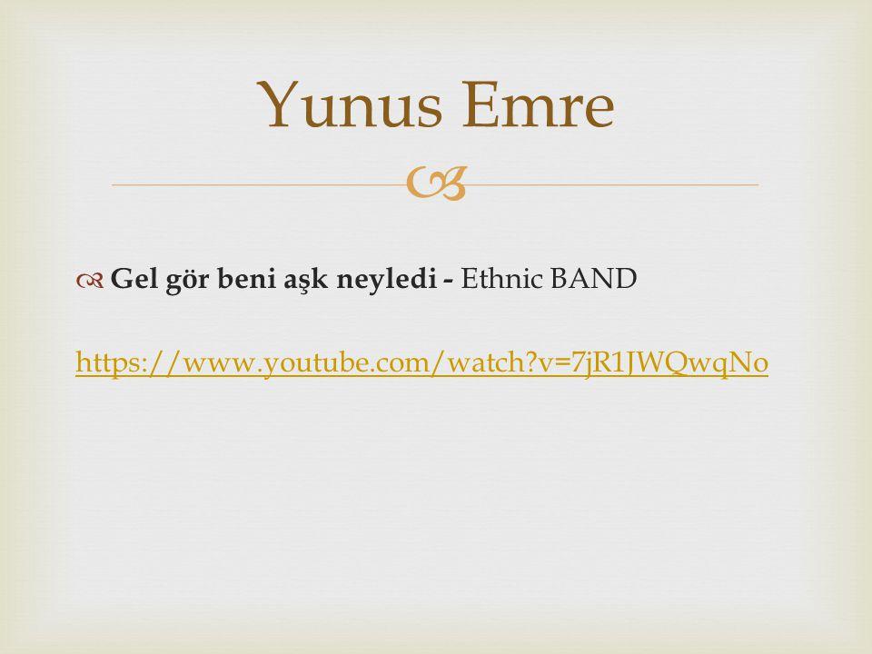 Yunus Emre Gel gör beni aşk neyledi - Ethnic BAND