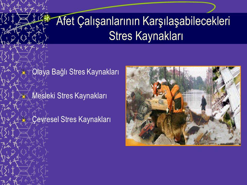 Afet Çalışanlarının Karşılaşabilecekleri Stres Kaynakları