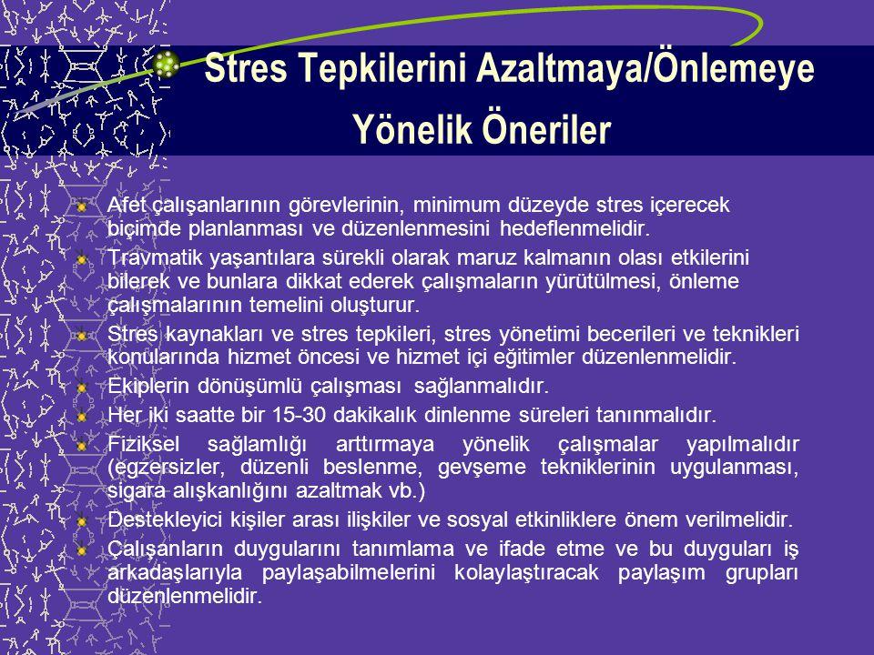 Stres Tepkilerini Azaltmaya/Önlemeye Yönelik Öneriler