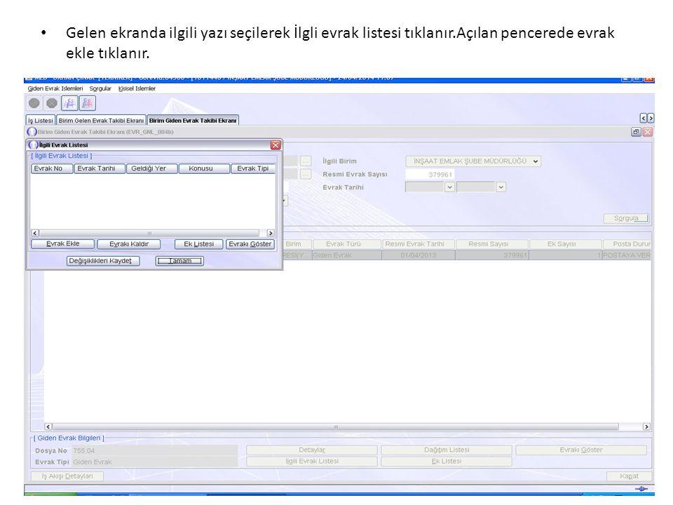 Gelen ekranda ilgili yazı seçilerek İlgli evrak listesi tıklanır