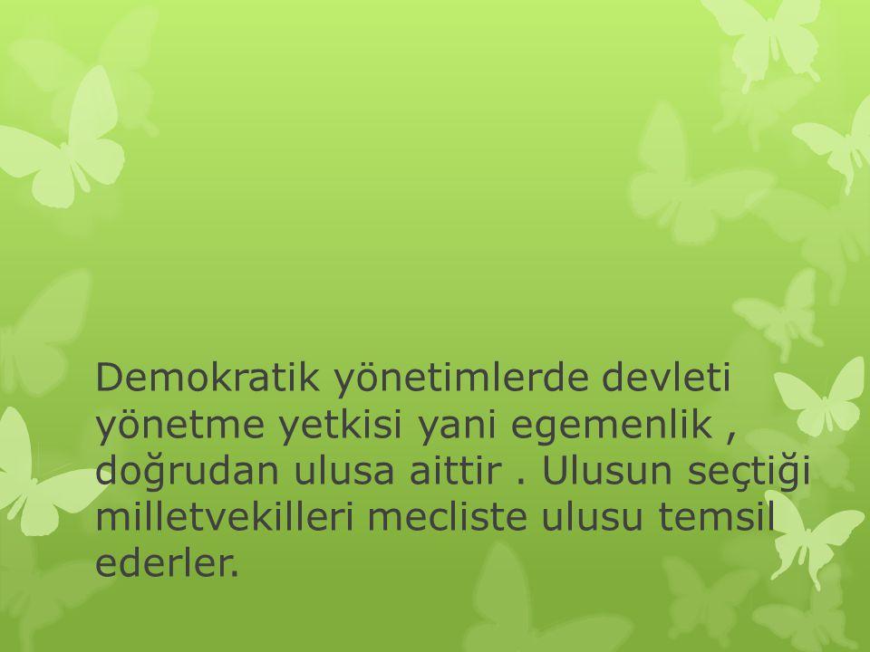 Demokratik yönetimlerde devleti yönetme yetkisi yani egemenlik , doğrudan ulusa aittir .