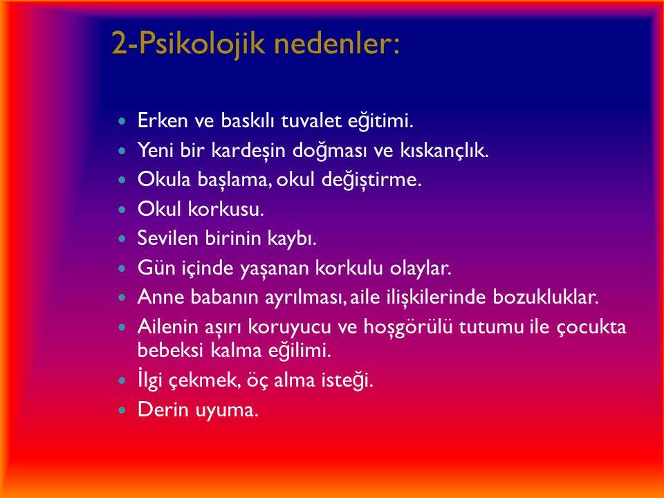 2-Psikolojik nedenler: