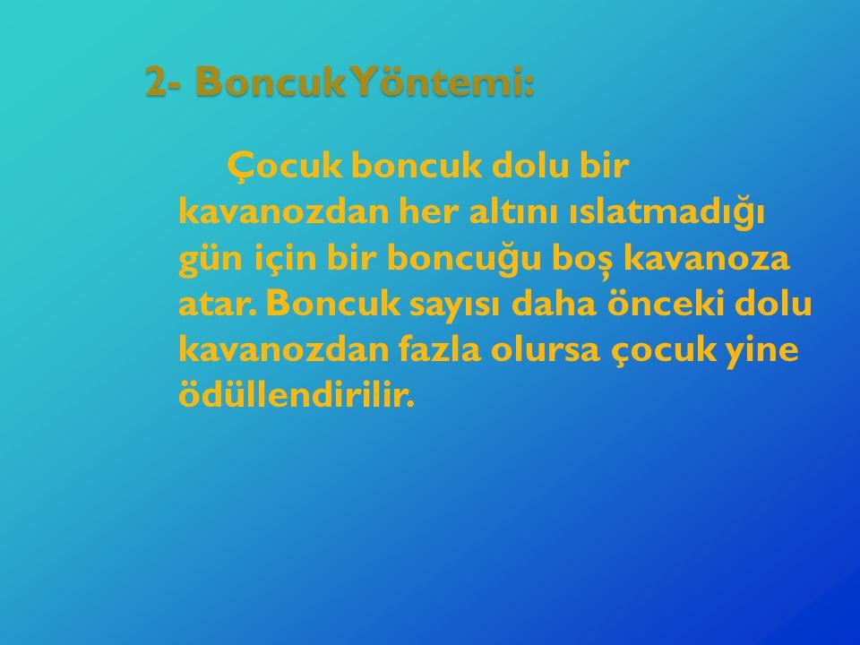 2- Boncuk Yöntemi: