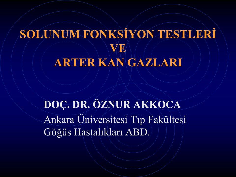 SOLUNUM FONKSİYON TESTLERİ VE ARTER KAN GAZLARI