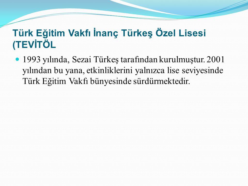 Türk Eğitim Vakfı İnanç Türkeş Özel Lisesi (TEVİTÖL