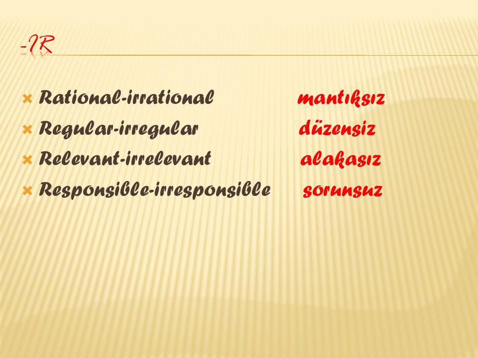 -ir Rational-irrational mantıksız Regular-irregular düzensiz