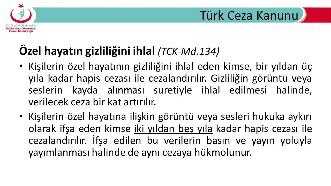 Türk Ceza Kanunu Özel hayatın gizliliğini ihlal (TCK-Md.134)