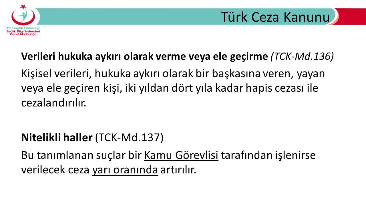 Türk Ceza Kanunu Verileri hukuka aykırı olarak verme veya ele geçirme (TCK-Md.136)
