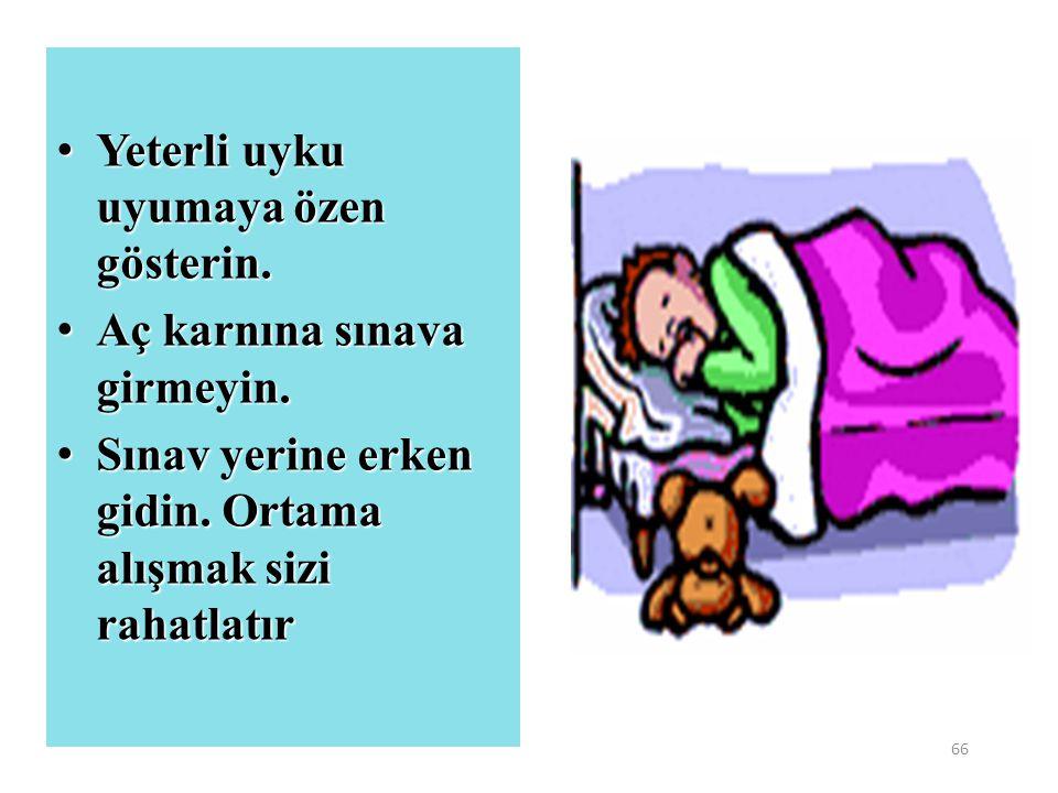 Yeterli uyku uyumaya özen gösterin.
