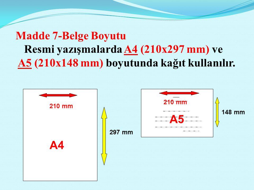 Resmi yazışmalarda A4 (210x297 mm) ve