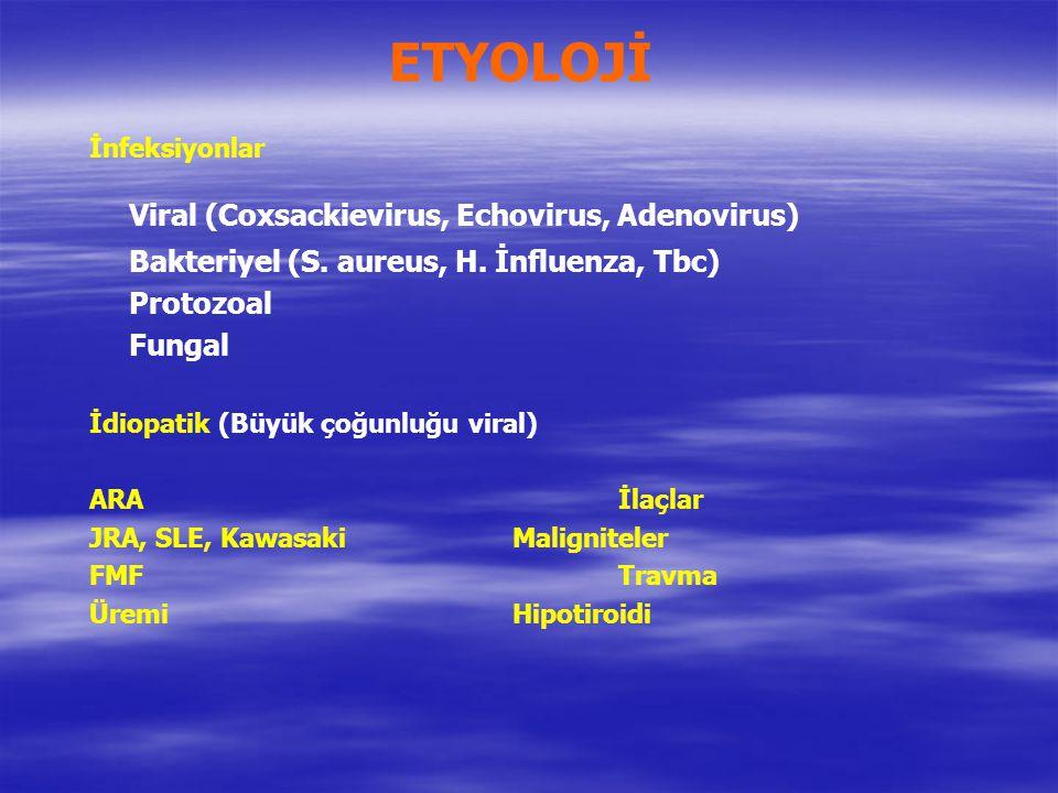 ETYOLOJİ Viral (Coxsackievirus, Echovirus, Adenovirus)