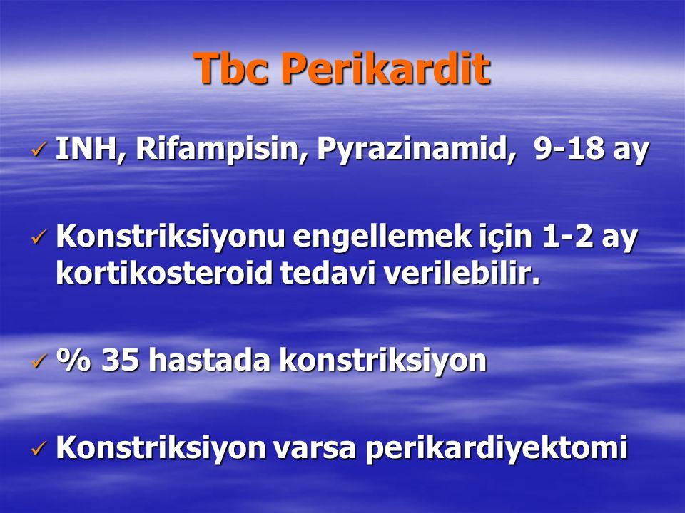 Tbc Perikardit INH, Rifampisin, Pyrazinamid, 9-18 ay