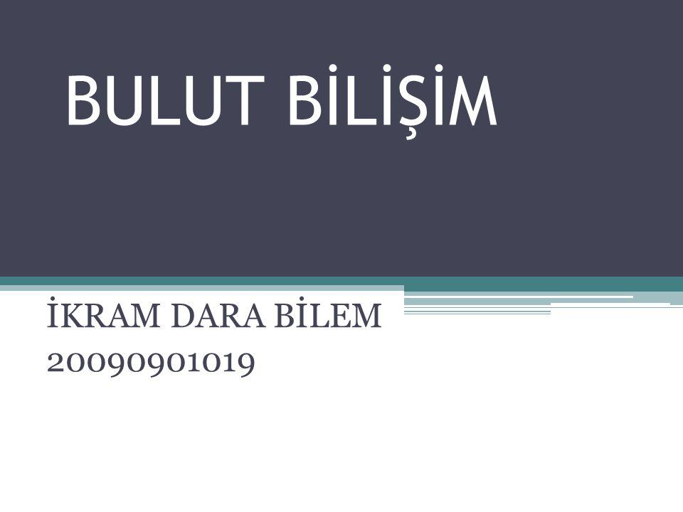 BULUT BİLİŞİM İKRAM DARA BİLEM 20090901019