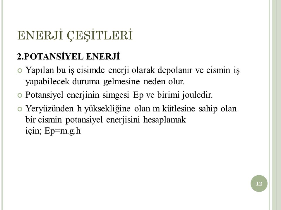 ENERJİ ÇEŞİTLERİ 2.POTANSİYEL ENERJİ