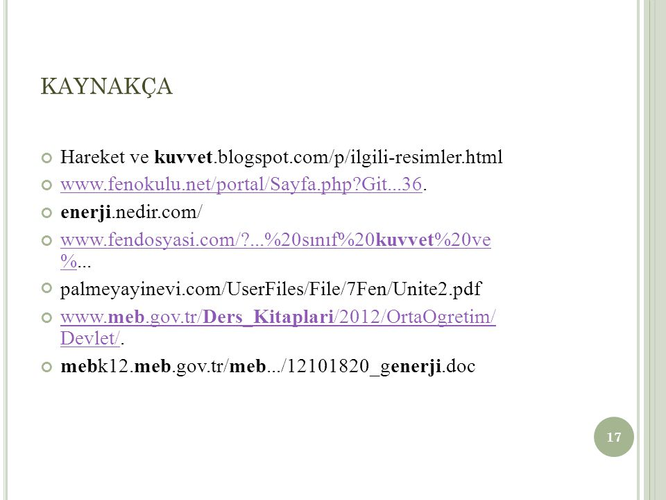 kaynakça Hareket ve kuvvet.blogspot.com/p/ilgili-resimler.html