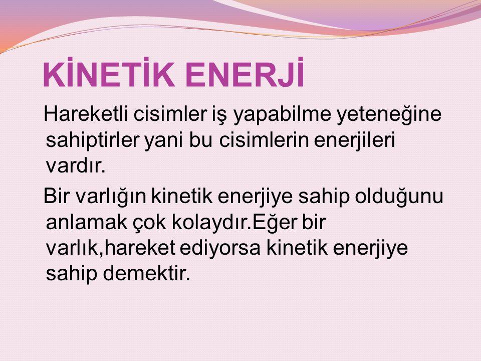 KİNETİK ENERJİ
