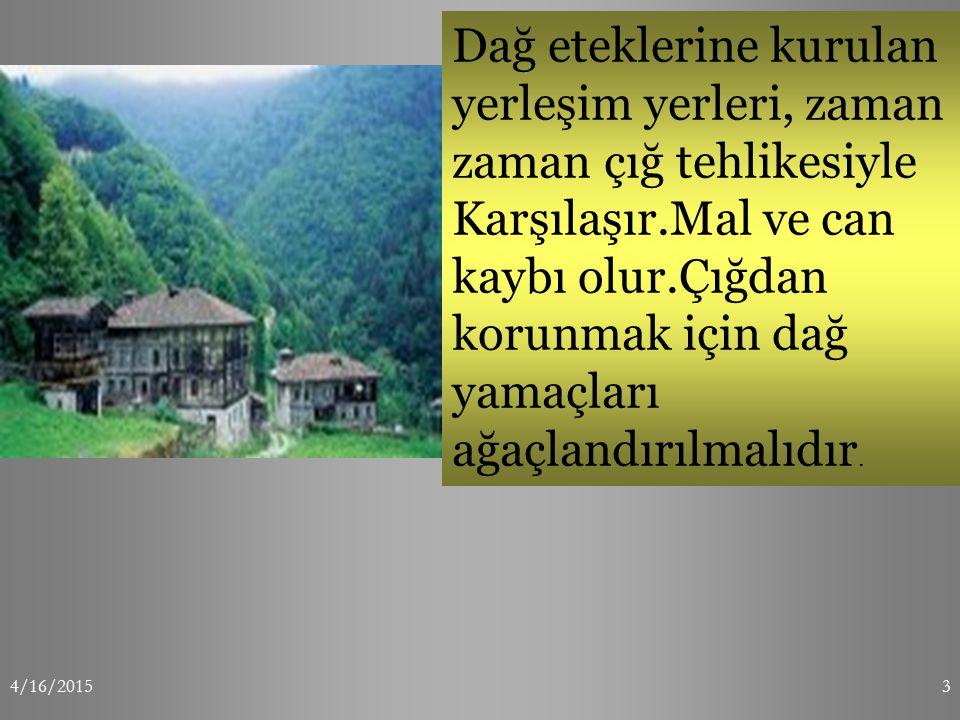 Dağ eteklerine kurulan yerleşim yerleri, zaman zaman çığ tehlikesiyle