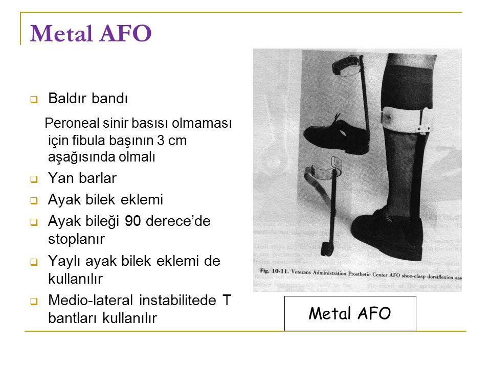 Metal AFO Baldır bandı. Peroneal sinir basısı olmaması için fibula başının 3 cm aşağısında olmalı.