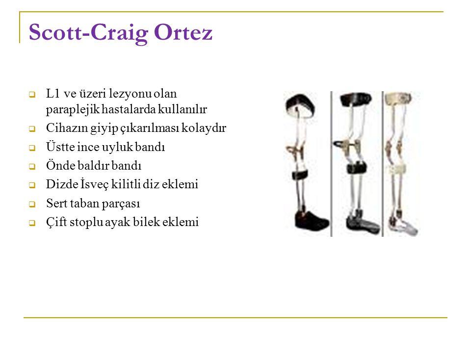 Scott-Craig Ortez L1 ve üzeri lezyonu olan paraplejik hastalarda kullanılır. Cihazın giyip çıkarılması kolaydır.
