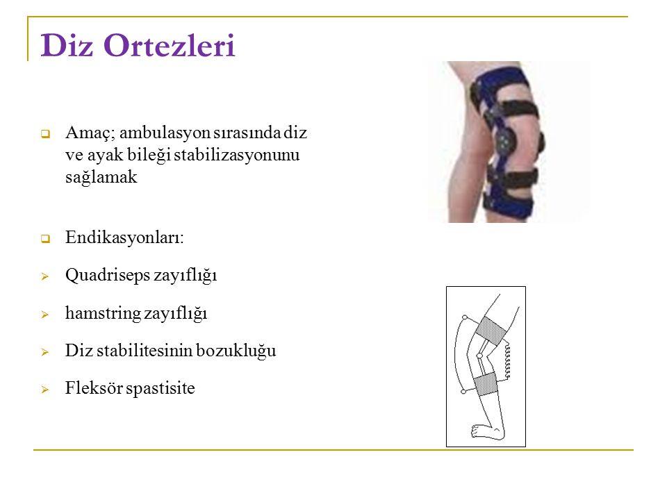 Diz Ortezleri Amaç; ambulasyon sırasında diz ve ayak bileği stabilizasyonunu sağlamak. Endikasyonları: