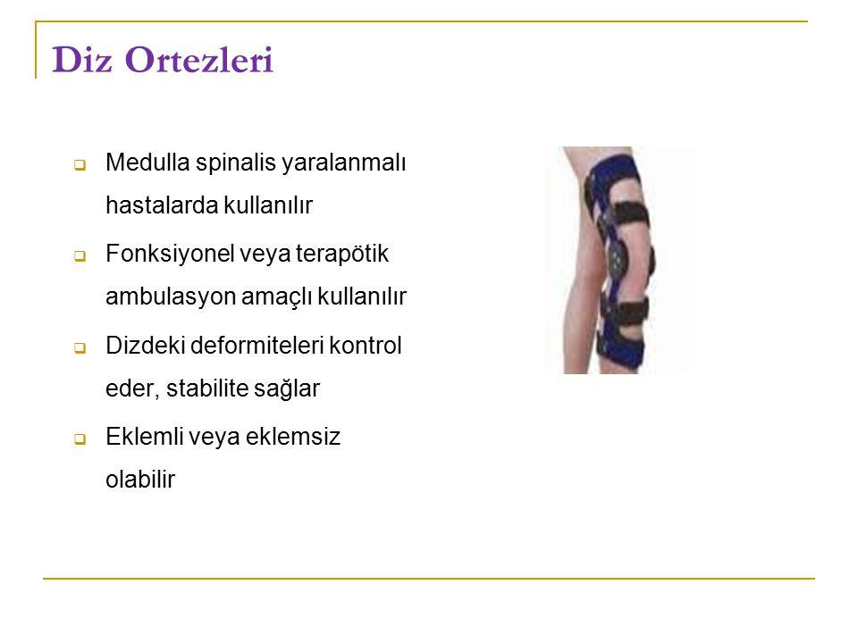 Diz Ortezleri Medulla spinalis yaralanmalı hastalarda kullanılır