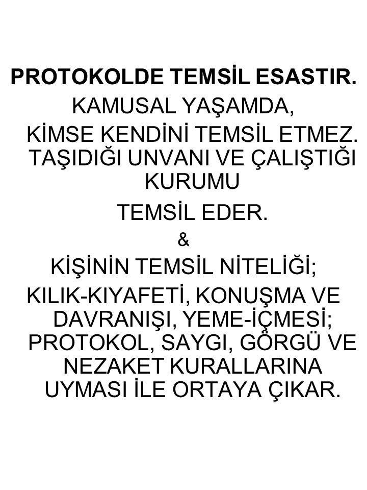 PROTOKOLDE TEMSİL ESASTIR.