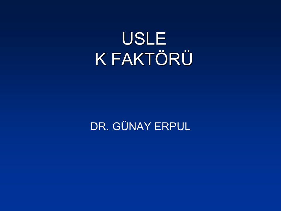 USLE K FAKTÖRÜ DR. GÜNAY ERPUL