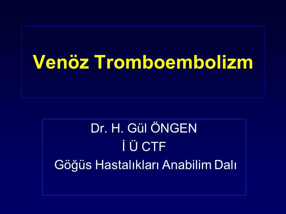 Dr. H. Gül ÖNGEN İ Ü CTF Göğüs Hastalıkları Anabilim Dalı