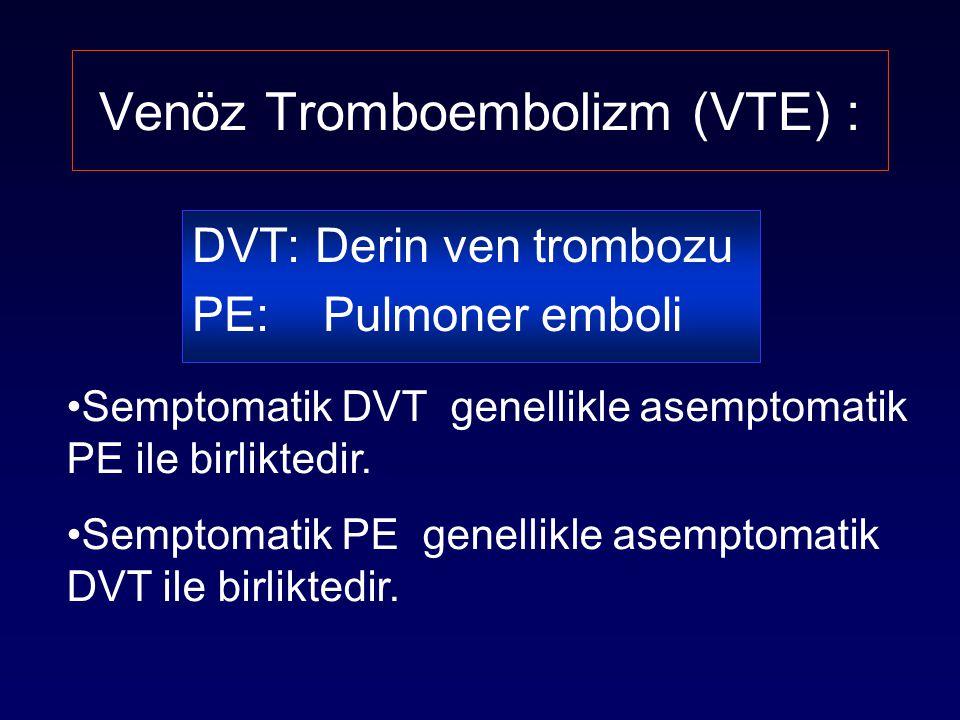 Venöz Tromboembolizm (VTE) :