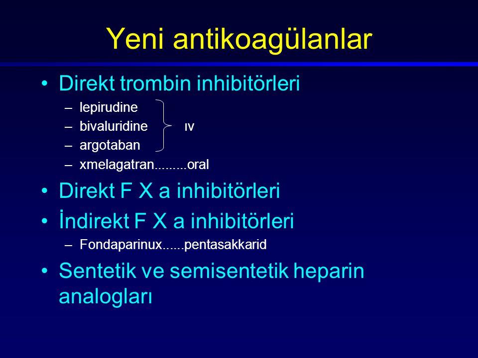 Yeni antikoagülanlar Direkt trombin inhibitörleri