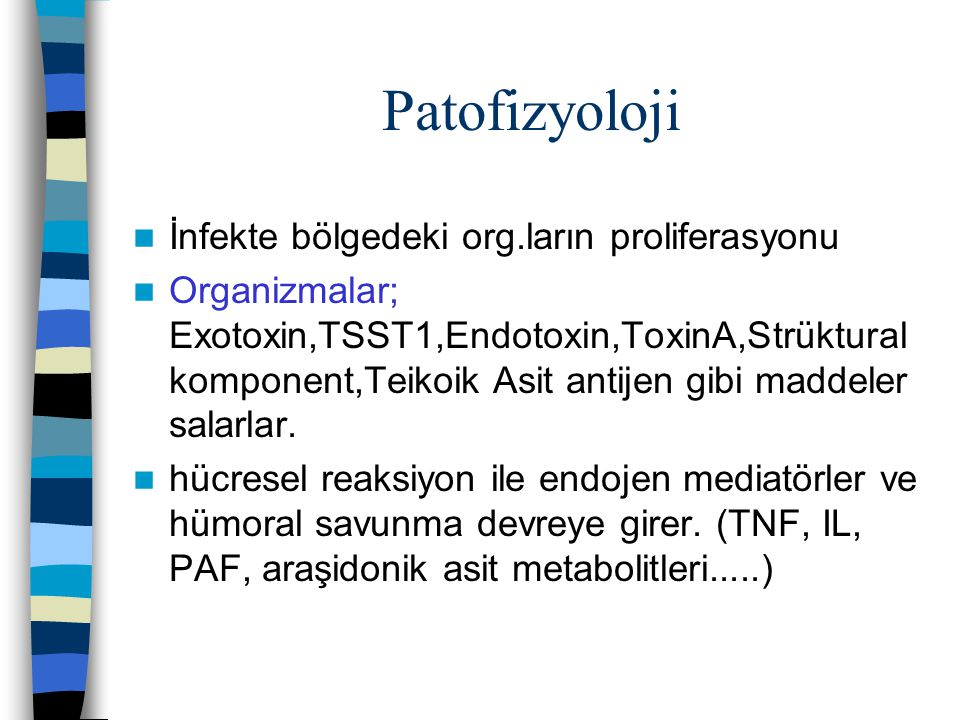 Patofizyoloji İnfekte bölgedeki org.ların proliferasyonu