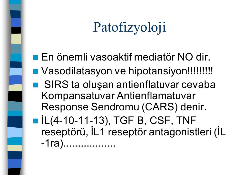 Patofizyoloji En önemli vasoaktif mediatör NO dir.