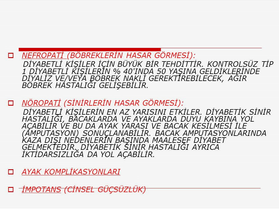 NEFROPATİ (BÖBREKLERİN HASAR GÖRMESİ):