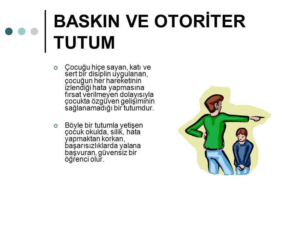 BASKIN VE OTORİTER TUTUM