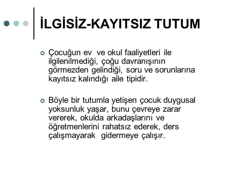 İLGİSİZ-KAYITSIZ TUTUM