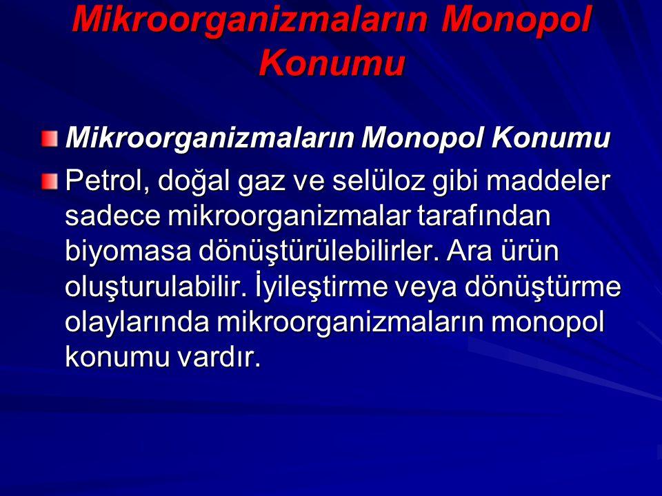 Mikroorganizmaların Monopol Konumu