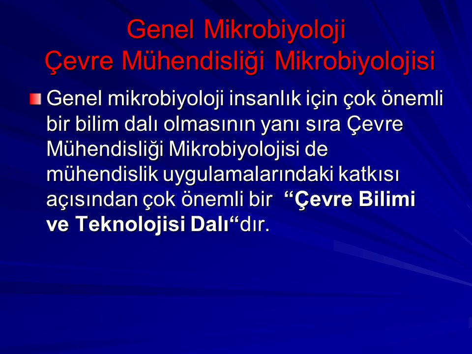 Genel Mikrobiyoloji Çevre Mühendisliği Mikrobiyolojisi