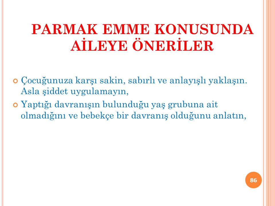 PARMAK EMME KONUSUNDA AİLEYE ÖNERİLER