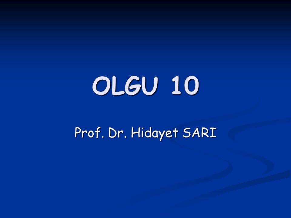 OLGU 10 Prof. Dr. Hidayet SARI