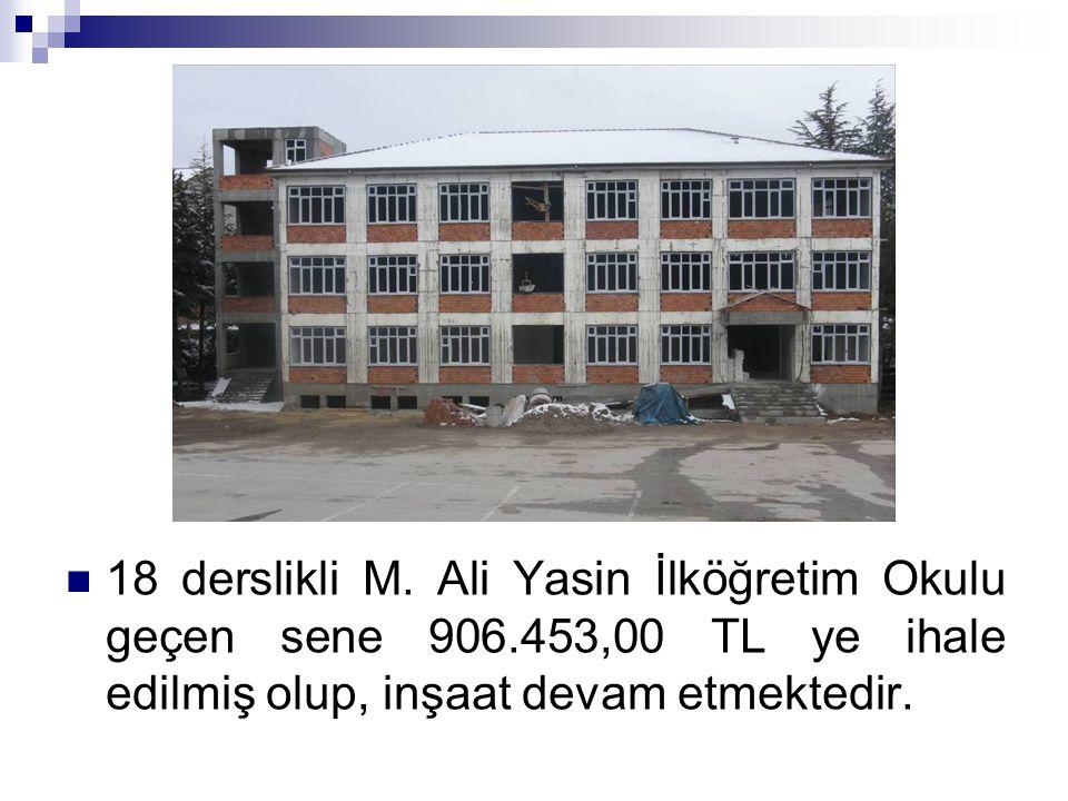 18 derslikli M. Ali Yasin İlköğretim Okulu geçen sene 906