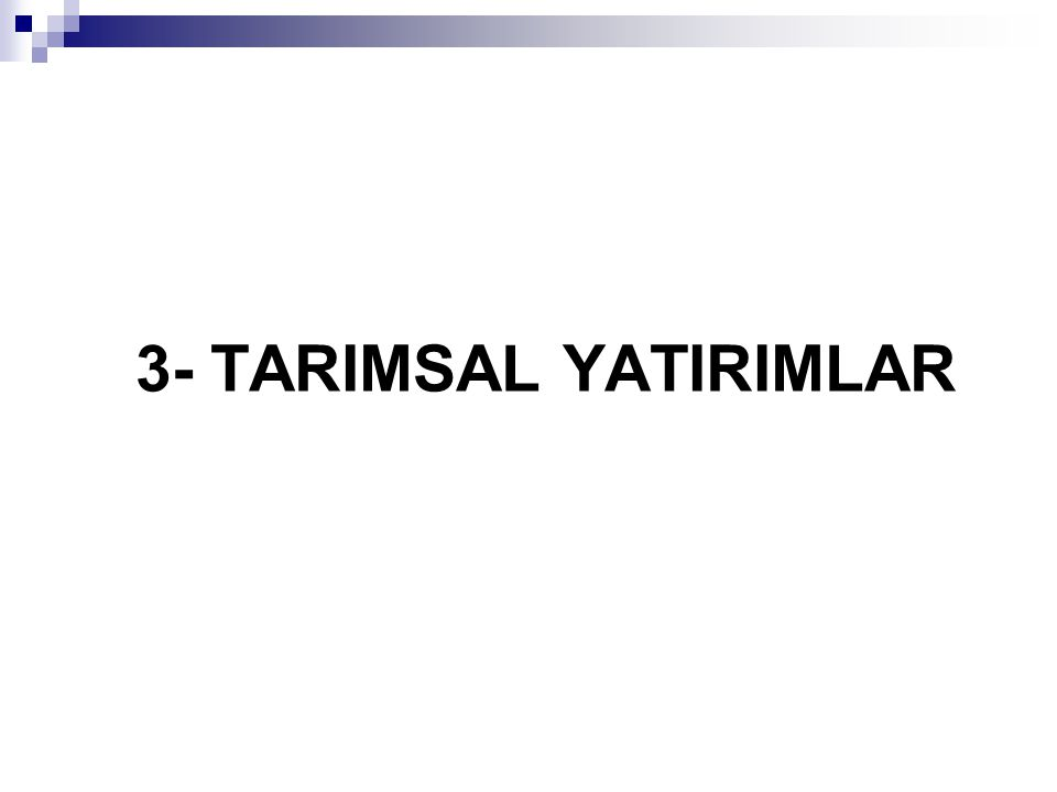 3- TARIMSAL YATIRIMLAR