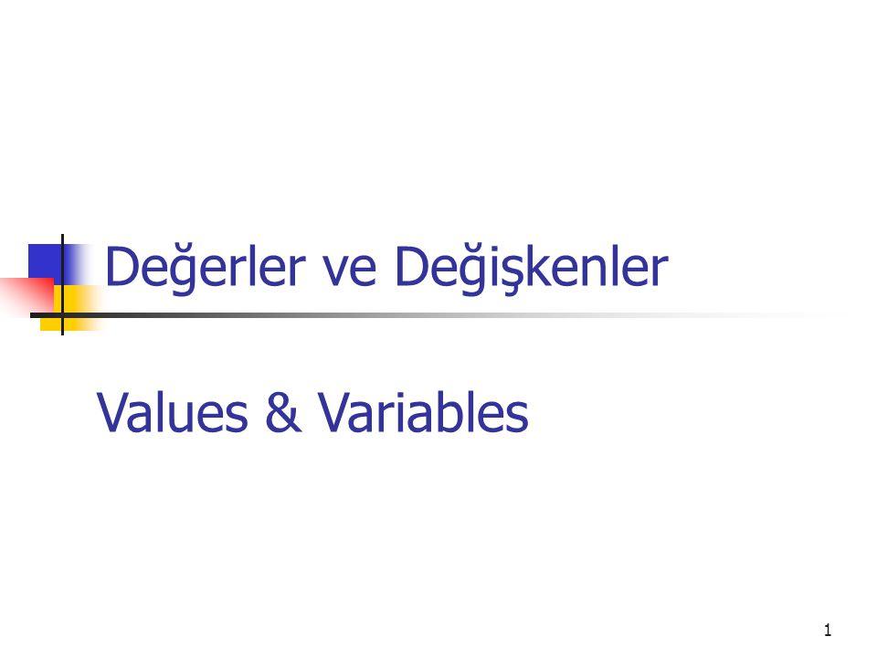 Değerler ve Değişkenler