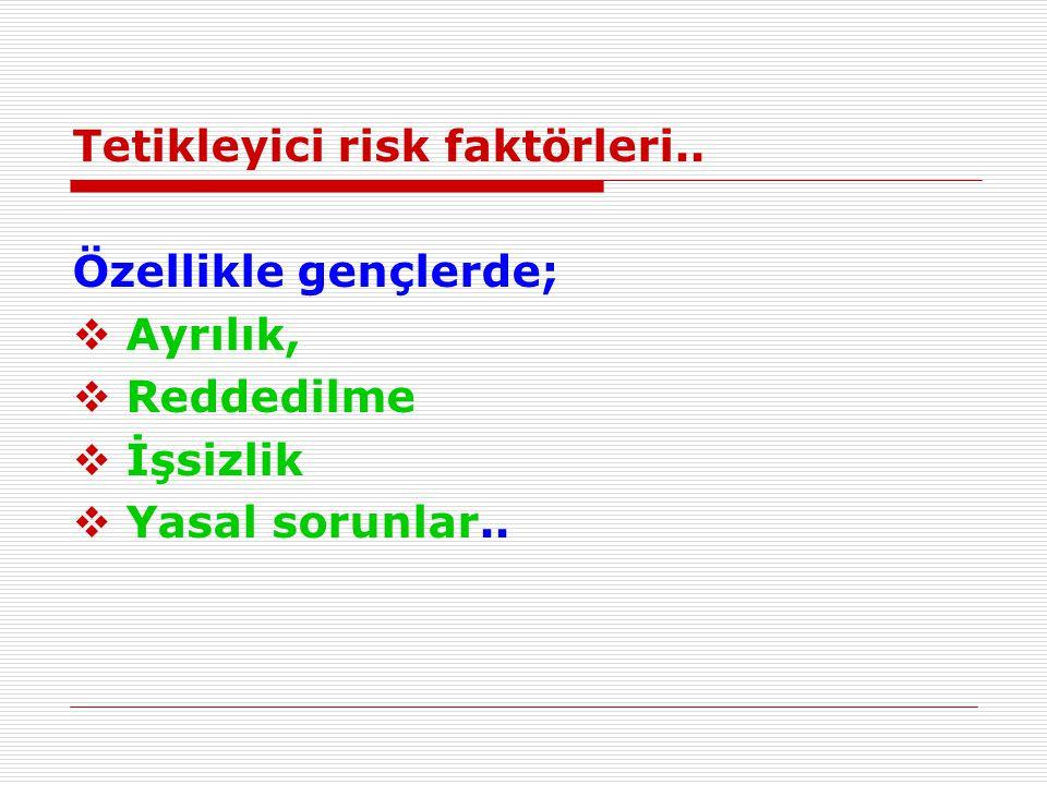 Tetikleyici risk faktörleri..