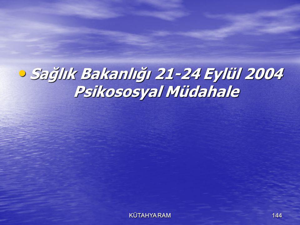 Sağlık Bakanlığı 21-24 Eylül 2004 Psikososyal Müdahale