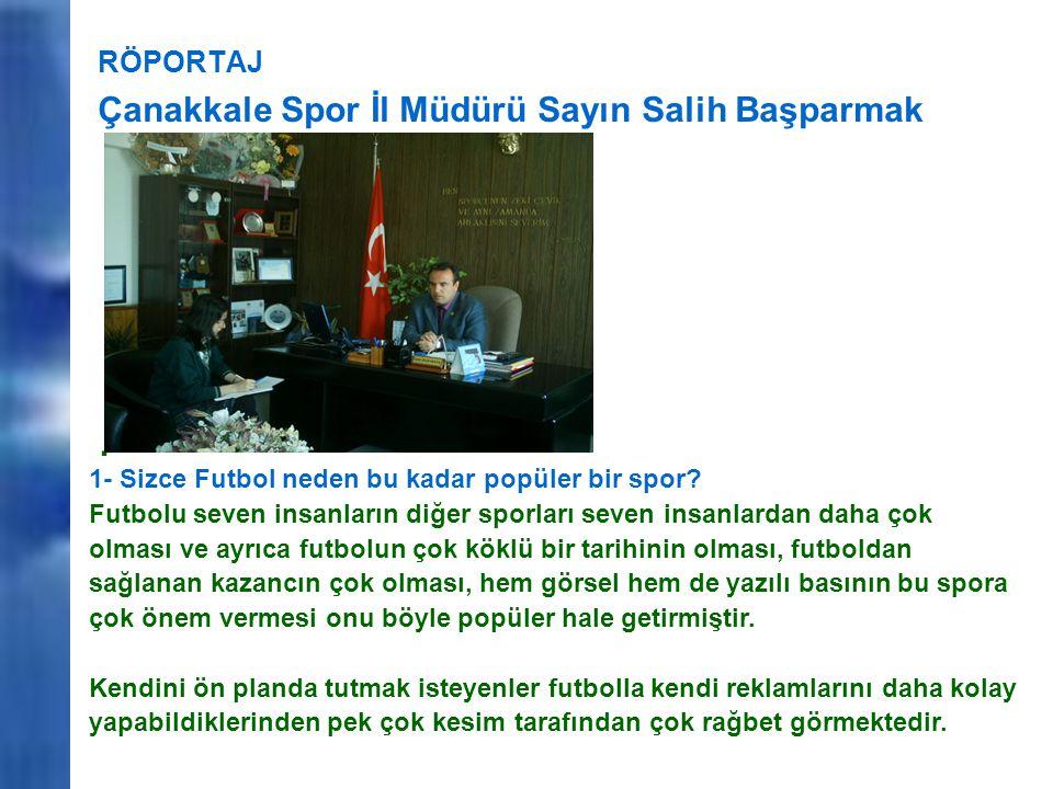 . Çanakkale Spor İl Müdürü Sayın Salih Başparmak RÖPORTAJ