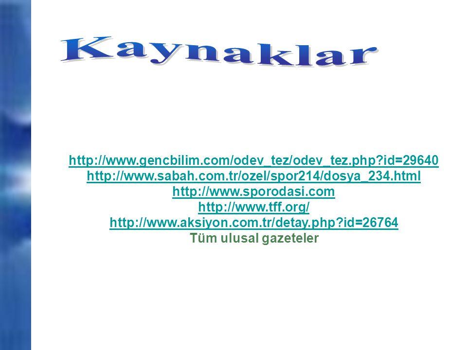 Kaynaklar http://www.gencbilim.com/odev_tez/odev_tez.php id=29640