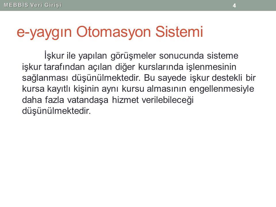 e-yaygın Otomasyon Sistemi