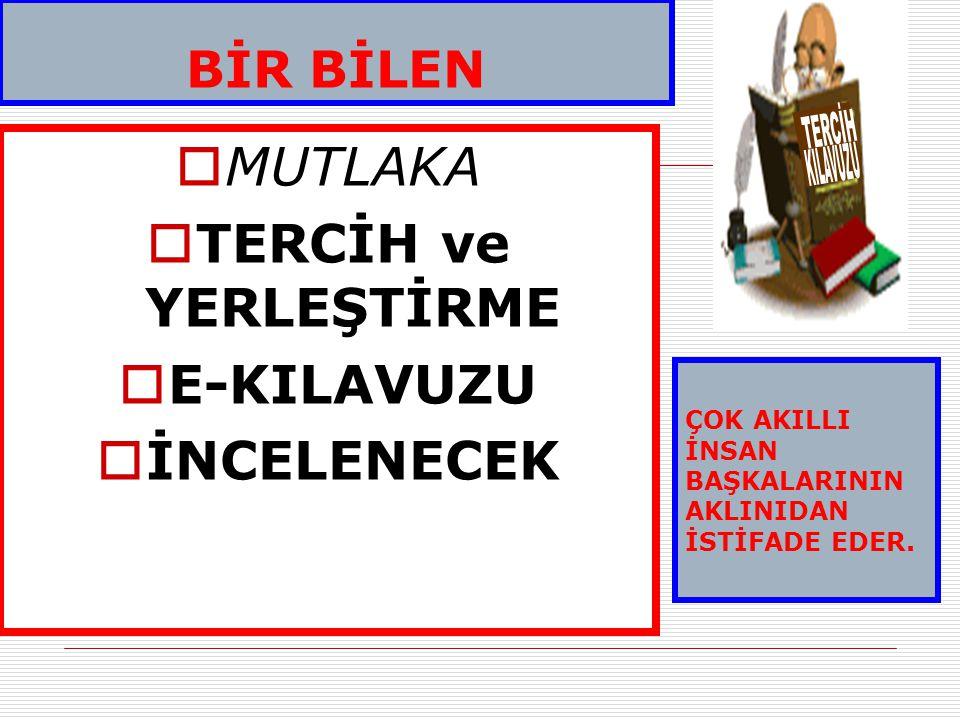 TERCİH ve YERLEŞTİRME E-KILAVUZU İNCELENECEK